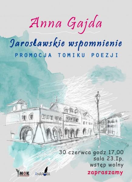 """Anna Gajda - ,,Jarosławskie wspomnienie"""""""